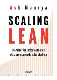 Scaling lean : maîtriser les indicateurs-clés de la croissance de votre start-up