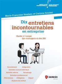 Dix entretiens incontournables en entreprise : guide à l'usage des managers et des RH