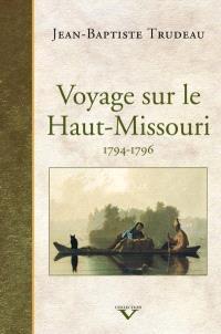Voyage sur le Haut-Missouri, 1794-1796