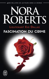 Lieutenant Eve Dallas. Volume 13, Fascination du crime
