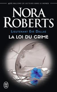 Lieutenant Eve Dallas. Volume 11, La loi du crime