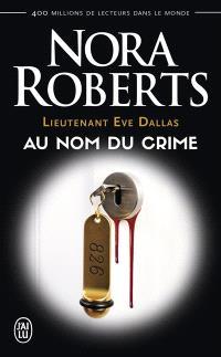 Lieutenant Eve Dallas. Volume 12, Au nom du crime