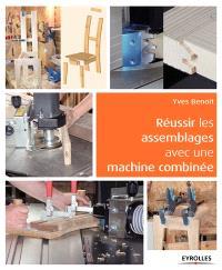 Réussir les assemblages avec une machine combinée