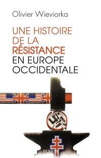 Une histoire de la Résistance en Europe occidentale : 1940-1945