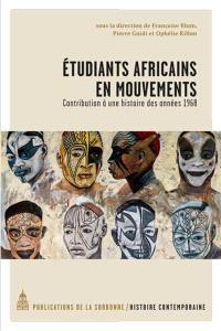 Etudiants africains en mouvements : contribution à une histoire des années 1968
