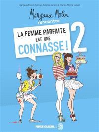 Margaux Motin rencontre La femme parfaite est une connasse !. Volume 2