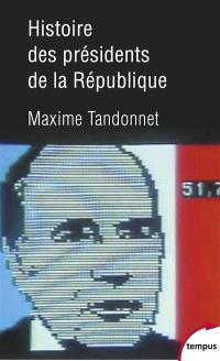 Histoire des présidents de la République : vingt-quatre hommes et la France