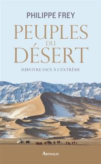 Peuples du désert : survivre face à l'extrême
