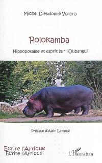 Polokamba : hippopotame et esprit sur l'Oubangui