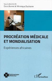 Procréation médicale et mondialisation : expériences africaines