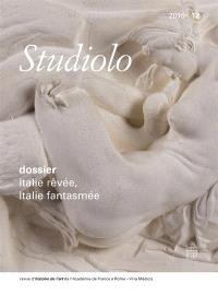 Studiolo. n° 12, Italie rêvée, Italie fantasmée