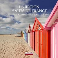 La région Hauts-de-France : Aisne, Nord, Oise, Pas-de-Calais, Somme