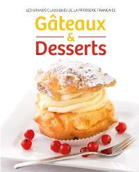 Gâteaux & desserts : les grands classiques de la pâtisserie française