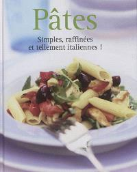 Pâtes : simples, raffinées et tellement italiennes !