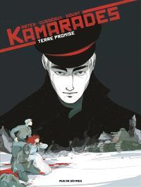 Kamarades. Volume 3, Terre promise