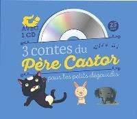 3 nouveaux contes du Père Castor pour les petits dégourdis