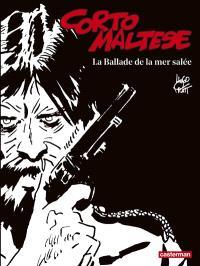 Corto Maltese : en noir et blanc. Volume 1, La ballade de la mer salée