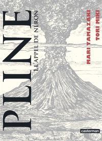 Pline. Volume 1, L'appel de Néron