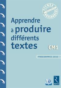 Apprendre à produire différents textes : CM1 : programmes 2016