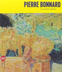 Pierre Bonnard : la couleur radieuse