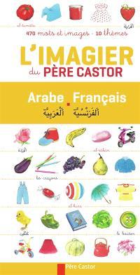 L'imagier du Père Castor : arabe-français