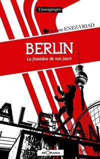 Berlin : la frontière de nos jours