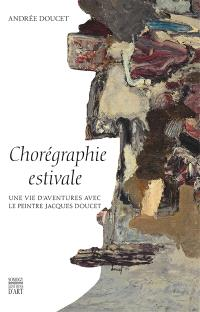 Chorégraphie estivale : une vie d'aventures avec le peintre Jacques Doucet