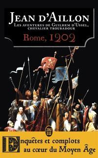 Les aventures de Guilhem d'Ussel, chevalier troubadour, Rome, 1202