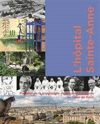 L'hôpital Sainte-Anne : pionnier de la psychiatrie et des neurosciences au coeur de Paris