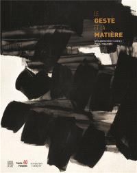 Le geste et la matière : une abstraction autre : Paris, 1945-1965