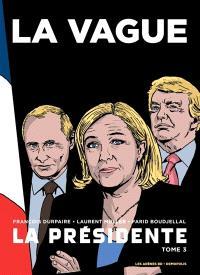 La Présidente : et si le cauchemar devenait réalité.... Volume 3, La vague
