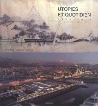 Utopies et quotidien : 1966-2016 : un demi-siècle d'architecture