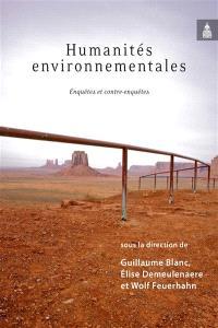 Humanités environnementales : enquêtes et contre-enquêtes