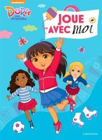 Dora and friends : joue avec moi