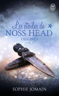 Les étoiles de Noss Head. Volume 5, Origines : 2e partie