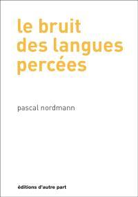 Le bruit des langues percées