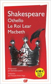 Othello; Le roi Lear; Macbeth