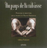Au pays de la rabasse : histoire et recettes de la truffe en Haute-Provence