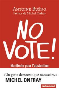 No vote ! : manifeste pour l'abstention
