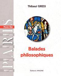 Balades philosophiques : Paris, Moyen Age & Renaissance