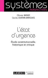 L'état d'urgence : étude constitutionnelle, histoire et critique