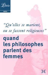 Qu'elles se marient ou se fassent religieuses : quand les philosophes parlent des femmes