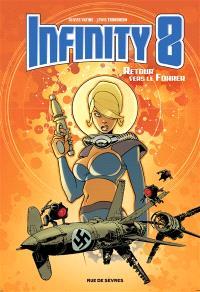 Infinity 8. Volume 2, Retour vers le Führer
