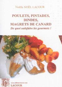 Poulets, pintades, dindes, magrets de canard : de quoi satisfaire les gourmets !