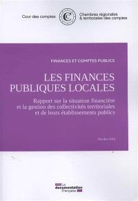Les finances publiques locales : rapport sur la situation financière et la gestion des collectivités territoriales et de leurs établissements publics : octobre 2016