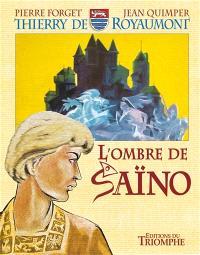 Thierry de Royaumont. Volume 4, L'ombre de Saïno