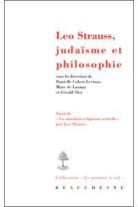 Leo Strauss, judaïsme et philosophie. Suivi de La situation religieuse actuelle