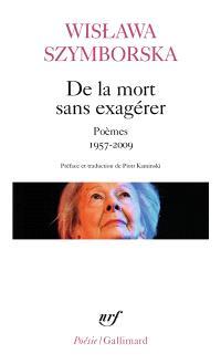 De la mort sans exagérer : poèmes : 1957-2009