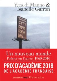 Un nouveau monde : poésies en France, 1960-2010 : un passage anthologique