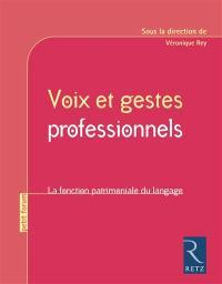 Voix et gestes professionnels : la fonction patrimoniale du langage